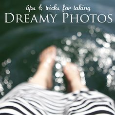 Are you craving adding a little dreaminess to your photos? You just might want to pick up the Tips & Tricks for taking Dreamy Photos E-Book (and it is only $5)! #beyourownbeloved