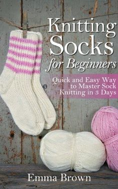 Knitting Socks for Beginners: Quick and Easy Way to Master Sock Knitting in 3 Days (Sock Knitting Patterns Book by Emma Brown enables you to have complete control over style, design, and color of… – Crochet and Knit – Knitting For Beginners Knitting Books, Loom Knitting, Knitting Stitches, Free Knitting, Kids Knitting, Knitting Needles, Free Printable Sewing Patterns, Easy Knitting Patterns, Knitting Projects