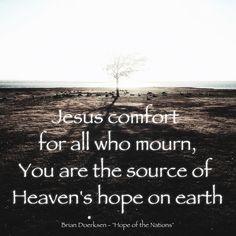 "Lyrics from Brian Doerksen's ""Hope of the Nations. Worship, Encouragement, Lyrics, Spirituality, Heaven, David, Journey, Faith, Inspire"