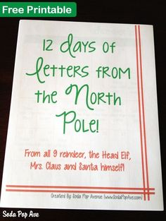 The 12 Letters of Christmas PRINTABLE  Letters from the 9 reindeer, Santa's Head Elf, Mrs. Claus and Santa, himself.  Red and Green version, or blue and white.  Includes calendar for when to give them out, and blank template for child's letter to Santa.