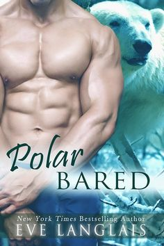★★☆ New Release ☆★★ It's Live!!! Polar Bared by @EveLanglais ‪#‎1ClickIt‬ ‪#‎read‬ an excerpt! http://twinsistersrockinreviews.blogspot.com/2014/11/release-day-polar-bared-by-eve-langlais.html