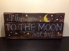 I Love You To The Moon And Back- Rustic pallet sign on Etsy, $35.00