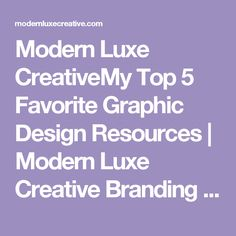 Modern Luxe CreativeMy Top 5 Favorite Graphic Design Resources | Modern Luxe Creative Branding and Web Design