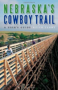 Nebraska's Cowboy Trail: A User's Guide by Keith Terry. $8.29