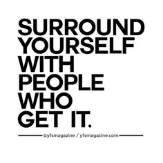 Surround yourself with people who get it. #SwitchItUp #inspiring #motivating #90daytransformation