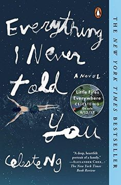 Everything I Never Told You by Celeste Ng https://smile.amazon.com/dp/0143127551/ref=cm_sw_r_pi_dp_x_DY03zbM77NHYV