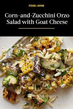 F&W's Kay Chun takes pasta salad to a new level with sweet grilled corn, zucchini and a creamy lime dressing spiked with chile powder. She uses fresh cilantro to add brightness and then tops the whole salad with tangy slivers of fresh goat cheese. #winter #winterrecipes #winterrecipeideas #winterfoods #wintermeals Healthy Meal Prep, Healthy Salad Recipes, Raw Food Recipes, Vegetarian Recipes, Healthy Eating, Cooking Recipes, Farmers Market Recipes, Quick Side Dishes, Goat Cheese Salad
