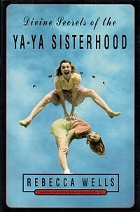 The Divine Secrets of the YaYa Sisterhood