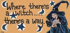 "Plastic Halloween Plaque with a picture of a witch on and reads ""Where There's A Witch There's a Way. Red Company, Witch Signs, Magnetic Picture Frames, Which Witch, Cherub, Small Gifts, Halloween Crafts, Smiley, Magnets"