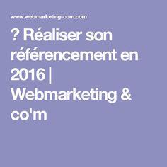 ▷ Réaliser son référencement en 2016 | Webmarketing & co'm