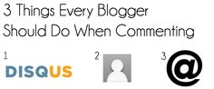 3 Things Ever Blogger Should Do When Commenting