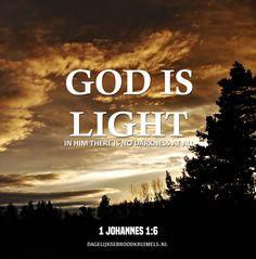 God is licht en er is in Hem geen spoor van duisternis. 1 Johannes 1:6 #Duisternis, #God, #Licht http://www.dagelijksebroodkruimels.nl/1-johannes-1-6/