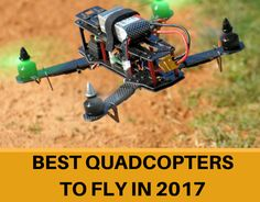 Best Quadcopters 2017 Review – Top Rated Drones to Fly This Year  http://quadcopterspro.com/  #BestQuadcopters2017 #TopRatedDrones
