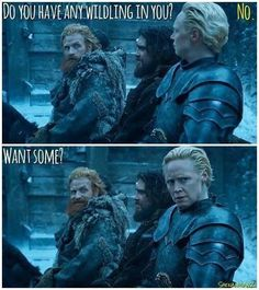 Tormund's got game. The look on Brienne's face. LOL! He ain't called Giantsbane for nuthin', Brienne!
