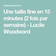 Une taille fine en 15 minutes (2 fois par semaine) - Lucile Woodward