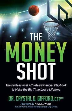 The Money Shot: The Professional Athlete's Financial Playbook to Make the Big Time Last a Lifetime