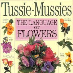 Tussie Mussie : The Victorian Art of Expressing Yourself | The ...