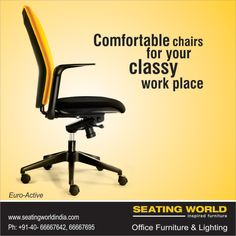 Comfortable chairs for your classy work place.... SEATING WORLD: Office Furniture and light. E-mail: seatingwold@usa.net Sales Contact: Sales@seatingworldindia.com Ph: +91-40-66667642,66667695.