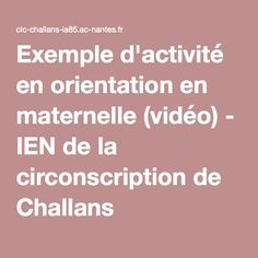 Exemple d'activité en orientation en maternelle (vidéo) - IEN de la circonscription de Challans