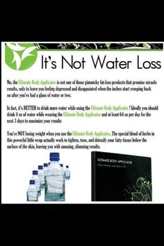 http://www.kellia.myitworks.com/shop/  IT WORKS WRAPS DRINK LOTS OF WATER  #ITWORKS #WRAPS