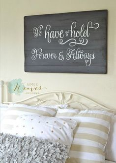 """""""To have and to hold"""" Wood Sign {customizable} - Aimee Weaver Designs, LLC"""