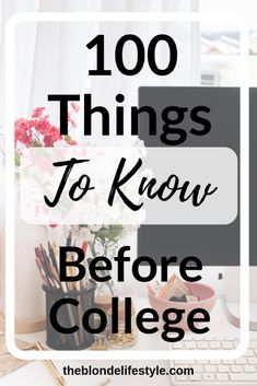 education - 100 Things To Know Before College TheBlondeLifestyle Financial Aid For College, College Planning, Scholarships For College, Education College, College Schedule, Education Degree, Laptop For College, Online College, College Hacks