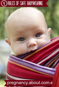 Need to know how to safely wear your baby? These are the four things you need to know to have a safe and enjoyable baby wearing experience!   http://pregnancy.about.com/od/babycarriers/ss/Rules-of-Safe-Baby-Wearing.htm
