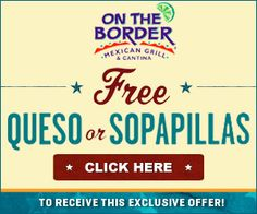 On The Border ~ Free Queso or Sopapilla Coupon
