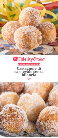 Castagnole di carnevale senza bilancia Plum Tart, Italian Cookies, Beignets, Buffet, Sweet Tooth, Food And Drink, Sweets, Bread, Cooking