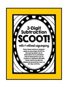 Use this set of 28 3-Digit Subtraction SCOOT cards as an interactive way to review and reinforce subtraction skills with and without the use of regrouping. There are many ways to utilize these cards: 1) SCOOT! Lay the cards on the students' desks. Students will carry their answer logs and will have a set time to sit and solve the problem on the desk.
