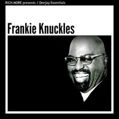 Frankie Knuckles, Old School Music, All About Music, Dj, Essentials, London, Fictional Characters, Musica, Fantasy Characters