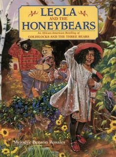 Leola and the Honeybears by Melodye Benson Rosales Just Right Books, Anchor Books, Fractured Fairy Tales, University Of Calgary, State University, Goldilocks And The Three Bears, Fairy Tales For Kids, African American Girl, Book Projects