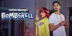 Bombshell is the new song from Karan Sehmbi.  Lyrics : http://www.lyricshawa.com/2017/03/bombshell-lyrics-karan-sehmbi/