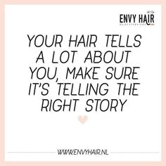 Make sure it's telling the right story! #quote #hairquotes #truestory #hairsalon #instaquote #weekend #hair #hairextensions #utrecht #hairstylist #hairdresser #hairdo by salon_envy_hair