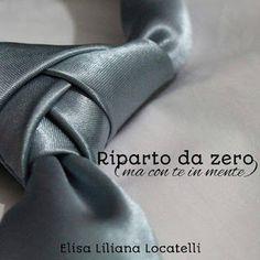 Fantasticando sui libri: Blogtour di Riparto da zero (ma con te in mente) di Elisa Liliana Locatelli, terza tappa
