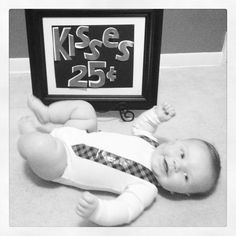 Baby valentine! Kisses 25 cents baby photo idea 6 months