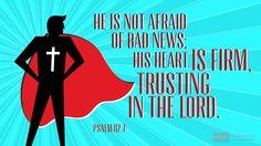 I'm reading Psalm 112:7