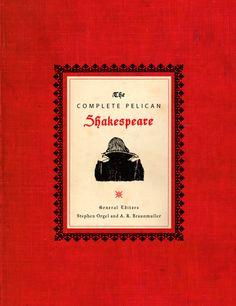 The Complete Pelican Shakespeare William Shakespeare Editor: Stephen Orgel Editor: A. R. Braunmuller | Penguin Classics