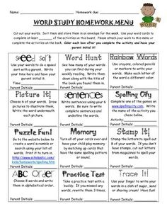 This FREE product is 2 pages long.  It is a Word Study-Spelling Homework Menu that your students can use for any spelling words.  I use Words Their Way in my first grade classroom.  I attach each child's word sort to the menu each week, and they can choose 5 activities to complete throughout the week.