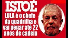 Bomba! Revista Istoé lacra a condenação de lula de 22 ANOS de cadeia! Co...