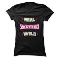 Real Women Welder T Shirt, Hoodie, Sweatshirt
