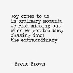Ordinary moments are the special ones ... love this quote & it's reminder to just find JOY in those less obvious times in life - we can get…