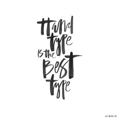 Hand Type | Handlettering by Courtney Shelton / HIBRID | #handlettering #typography #brushlettering