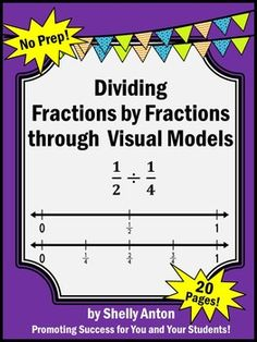 Dividing Fractions: You will receive a 20 page NO PREP packet to teach students how to divide fractions by fractions with visual models. In the first half of the packet, the students will model division of fractions by fractions with number lines. In the second half, they will model the process with pictures. Anchor charts, examples, and word problems are also included. Answer keys are provided.