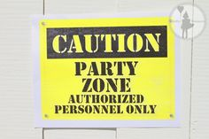 Caution Party Zone Sign  Printable Edition por craftybouquets