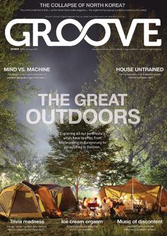 Groove Korea August 2013  Korea's English magazine for insight, dining, travel, community and events. The great outdoors, Korea's minds vs. machines, trivia madness