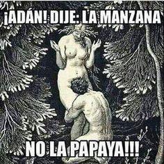 Adán dije la manzana no la papaya #humor #risa