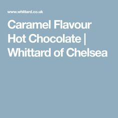 Buy Caramel Flavour Hot Chocolate from Whittard of Chelsea. View this decadent hot chocolate and more luxury cocoa treats from our online selection. Dairy Free Chocolate, Chocolate Treats, Hot Chocolate, Whittard Of Chelsea, Luxury Chocolate, Crockpot Hot Chocolate, Hot Fudge