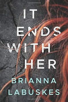 Read It Ends With Her thriller suspense book by Brianna Labuskes . New Books, Good Books, Books To Read, Good Thriller Books, Mystery Thriller, Thriller Novels, Summer Reading Lists, Book Nerd, Book Recommendations