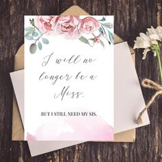 No Longer A Miss, Still Need My Sis Bridesmaid Proposal Folded Card, Maid of Honor Proposal Card, Will You Be My Bridesmaid Card, Floral by CoupeDePapier on Etsy